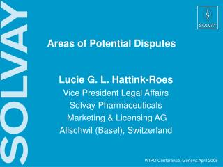 Lucie G. L. Hattink-Roes Vice President Legal Affairs Solvay Pharmaceuticals