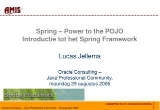Spring – Power to the POJO Introductie tot het Spring Framework