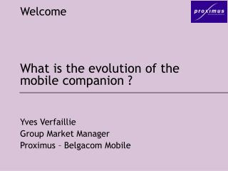 What is the evolution of the mobile companion ?
