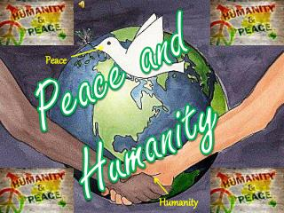 Peace and Humanity