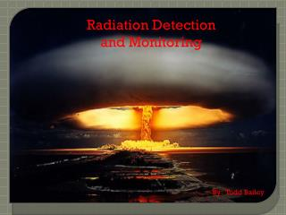 Radiation Detection and Monitoring