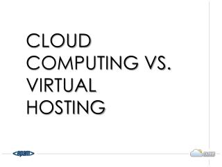 Cloud computing vs. virtual hosting