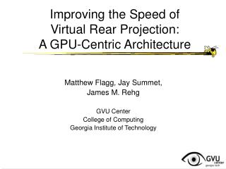 Improving the Speed of Virtual Rear Projection: A GPU-Centric Architecture