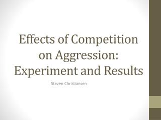 Effects of Competition on Aggression: Experiment and Results