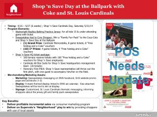 Timing : 4/16  – 5/27  (6  weeks)  ; Shop 'n Save Cardinals  Day, Saturday 5/31/14