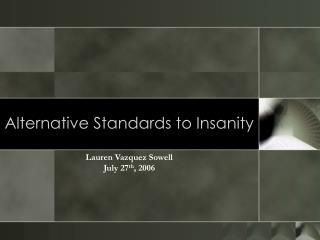 Alternative Standards to Insanity