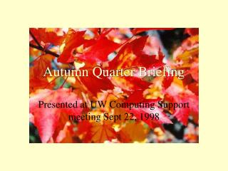 Autumn Quarter Briefing