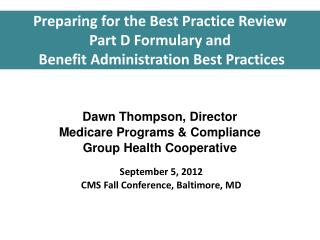 Preparing for the Best Practice Review Part D Formulary and  Benefit Administration Best Practices