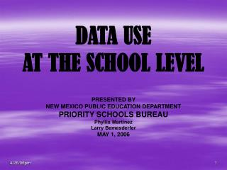 DATA USE  AT THE SCHOOL LEVEL