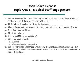 Open Space Exercise  Topic Area 1 - Medical Staff Engagement