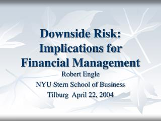 Downside Risk: Implications for Financial Management