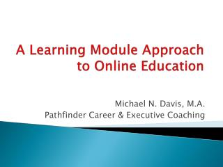 A Learning Module Approach to Online Education