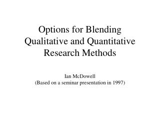 Options for Blending Qualitative and Quantitative Research Methods