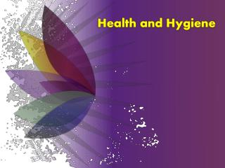 Health and Hygiene
