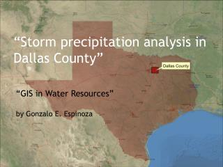 """Storm precipitation analysis in Dallas County"""