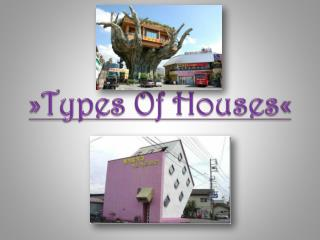»Types Of Houses«