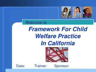 Framework For Child Welfare Practice In California