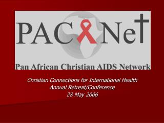 Christian Connections for International Health Annual Retreat/Conference 28 May 2006