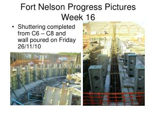 Fort Nelson Progress Pictures Week 16