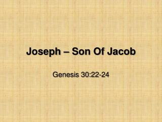Joseph – Son Of Jacob