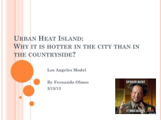 Urban  Heat  Island:  Why  it is hotter in the city than in the  countryside?