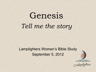 Genesis Tell me the story