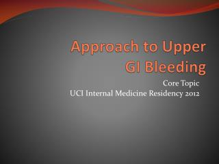 Approach to Upper  GI Bleeding