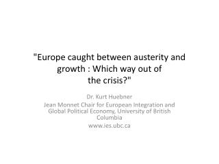 """Europe caught between austerity and growth : Which way out of  the crisis?"""