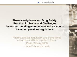 Pharmacovigilance and Drug Safety:  Practical Problems and Challenges Issues surrounding enforcement and sanctions inclu