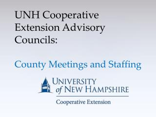 UNH Cooperative Extension Advisory  Councils: County Meetings and Staffing
