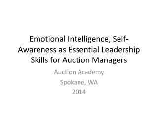 Emotional Intelligence, Self-Awareness as Essential Leadership Skills for Auction Managers