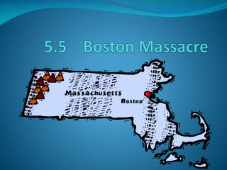 5.5    Boston Massacre