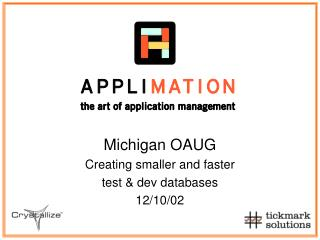 Michigan OAUG Creating smaller and faster  test & dev databases 12/10/02