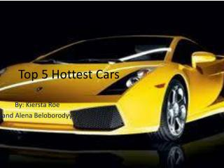 Top  5  Hottest Cars