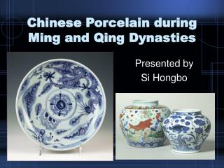 Chinese Porcelain during Ming and Qing Dynasties