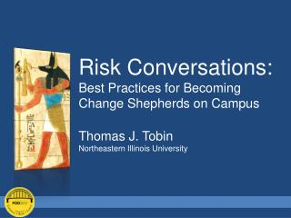 Risk Conversations:  Best Practices for Becoming Change Shepherds on Campus