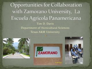 Opportunities for Collaboration with  Zamorano  University,   La  Escuela  Agricola  Panamericana