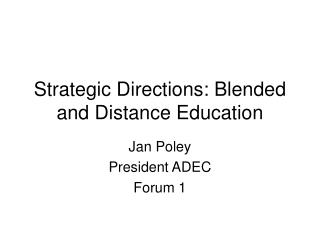 Strategic Directions: Blended and Distance Education