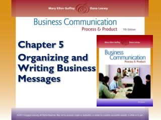 Chapter 5 Organizing and Writing  Business Messages
