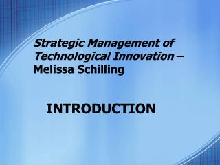 Strategic Management of Technological Innovation  – Melissa Schilling