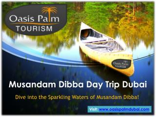 Enjoy Wonderful Experience Musandam Dibba Day Trip Dubai
