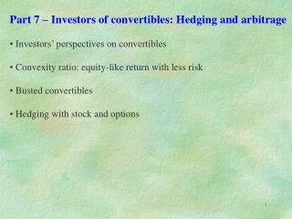 Part 7   Investors of convertibles: Hedging and arbitrage   Investors  perspectives on convertibles   Convexity ratio: e