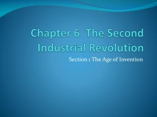 Chapter 6  The Second Industrial Revolution