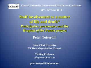 Cornell University International Healthcare Conference 11 th  - 12 th May 2010