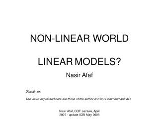NON-LINEAR WORLD LINEAR MODELS?