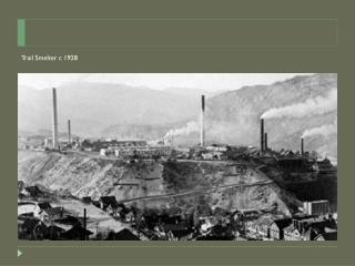Trail Smelter  c 1928