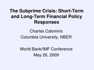 The Subprime Crisis: Short-Term and Long-Term Financial Policy Responses