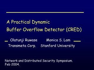 A Practical Dynamic  Buffer Overflow Detector (CRED)
