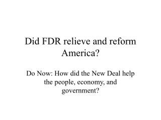 Did FDR relieve and reform America?