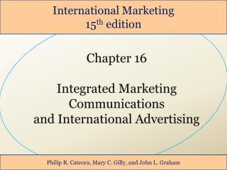 Chapter 16 Integrated Marketing Communications  and International Advertising